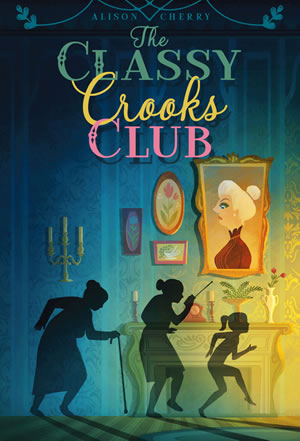 The Classy Crooks Club by author Alison Cherry